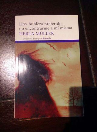 Herta Müller, hoy hubiera preferido no encontrarme a mí misma, libro