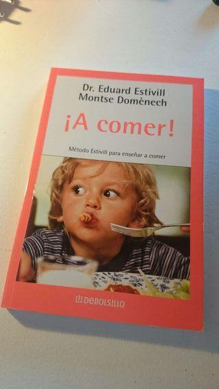 Libro A comer! Dr . Estivill Y dra. Montserrat Domènech
