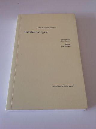 """Libro. Ensayo. """"Estudiar La Región"""" De José Antonio Sotelo."""