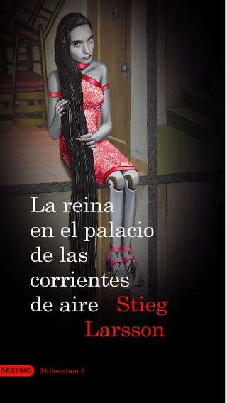 """Libro """"La reina en el palacio de las corrientes de aire"""""""
