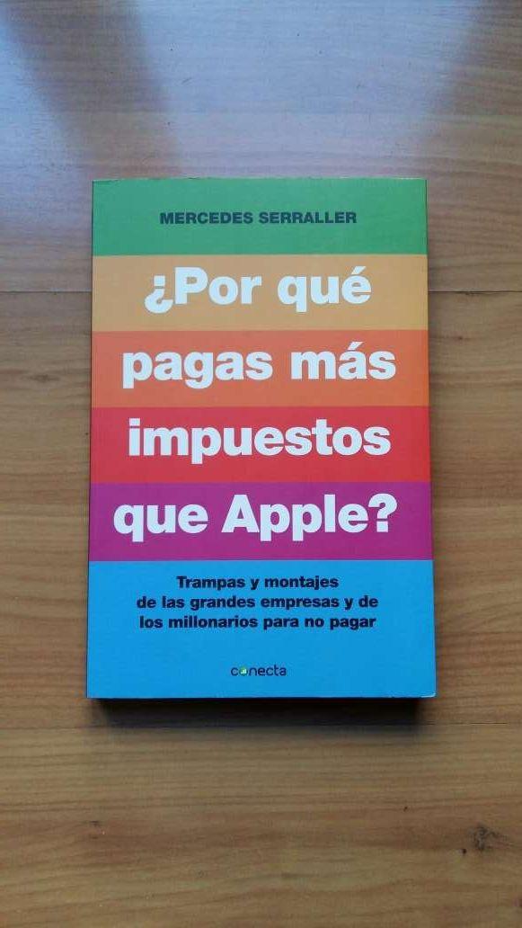 """Libro """"¿Por qué pagas más impuestos que Apple? De Mercedes Serraller"""
