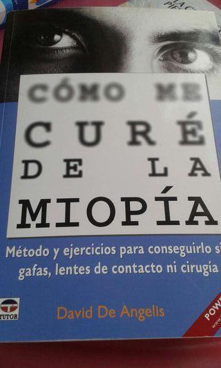 Cómo me cure de la miopía.Ed.Tutor