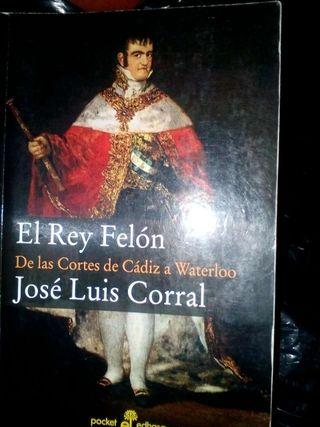 Trilogia Jose Luis Corral , sobre ma guerra de la independencia y Fernando VII