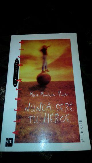 Nunca seré tu héroe (María Menéndez_ Ponte)