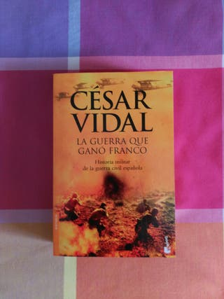 Cesar Vidal. La guerra que gano franco.