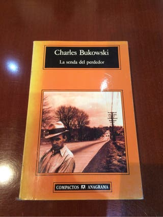 La senda del perdedor de Charles Bukowski
