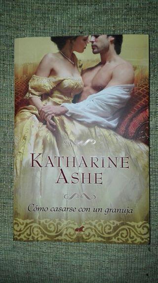 """""""Cómo casarse con un granuja"""" de Katharine Ashe"""