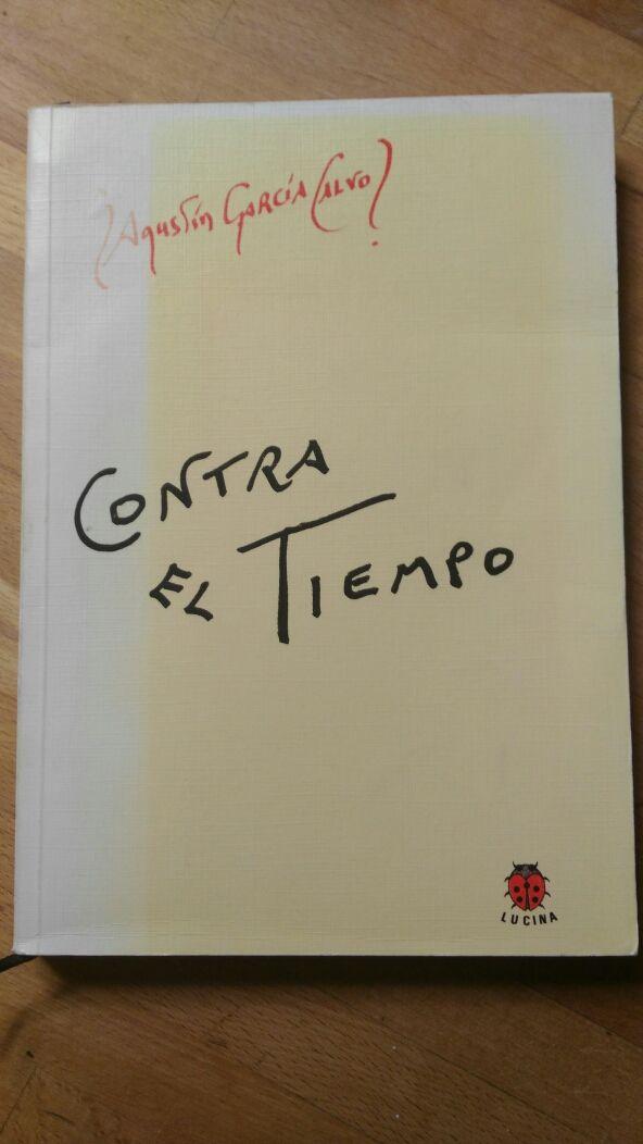 Libro: CONTRA EL TIEMPO. AGUSTÍN GARCÍA CALVO