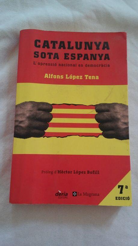 Catalunya sota Espanya. L'opressió Nacional en democràcia de ...