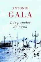 """""""Los papeles de agua"""" de Antonio Gala"""