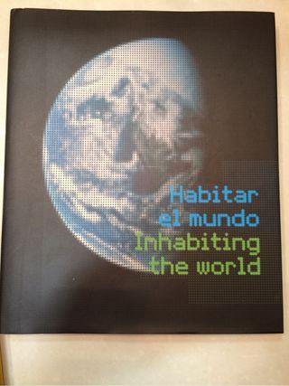 Habitar el mundo-Inhabiting the world