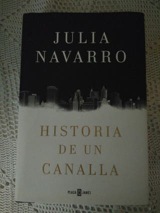 Libro Historia de un canalla. Julia Navarro