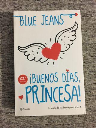 ¡Buenos dias, princesa! Blue Jeans