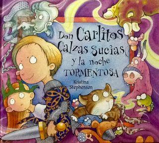 Carlitos Calzas Sucias Y La Noche Tormentosa.