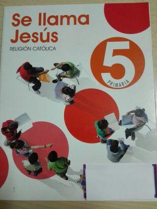 Libro Religión 5° Primaria Se llama Jesús