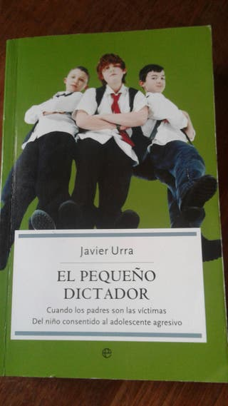 """""""El Pequeño Dictador"""" Javier Urra"""