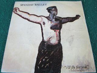 "SPANDAU BALLET.-I'LL FLY FOR YOU- SINGLE VINILO 7"""