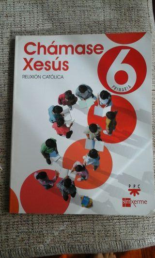 Chamase Xesus 6Primaria. Libro de Relixion