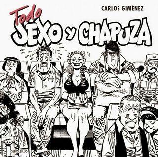 Libro Todo Sexo y Chapuza de Carlos Gimenez