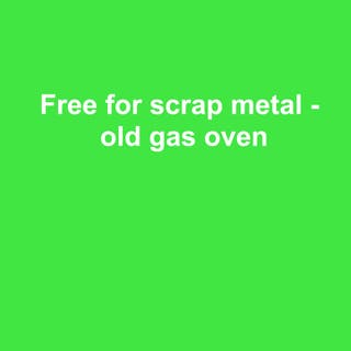 Gas oven-Free for scrap metal