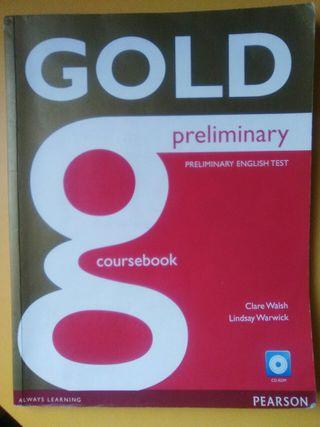 Gold preliminary coursebook Ed. Pearson