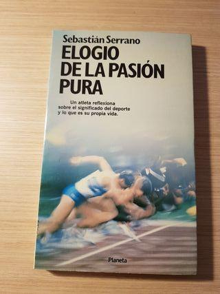 Elogio de la pasión pura . Libro de Serrano