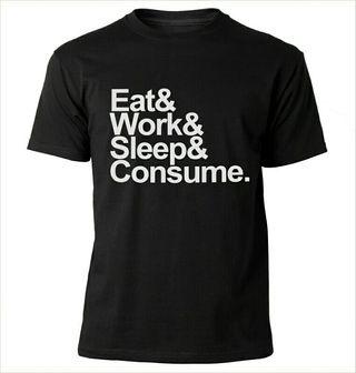 Camiseta nueva Eat.work.sleep.consume