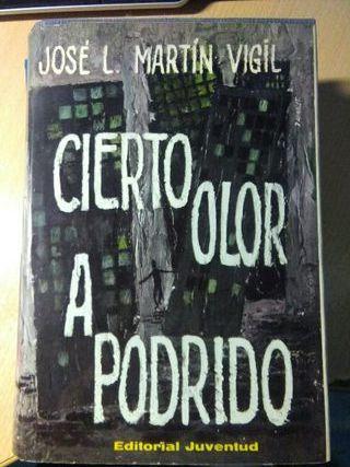 Libro, cierto olor a podrido, Jose L. Martin Vigil