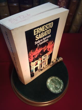 Sobre héroes y tumbas - Ernesto Sabato - 1984 -