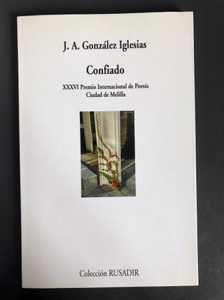 J.A. González Iglesias, CONFIADO Poesía