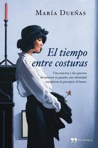 Maria Dueñas - El tiempo entre costuras
