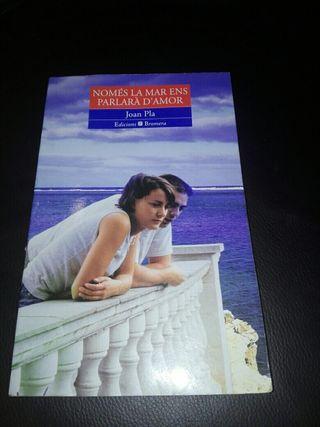 Libro de lectura, NOMÉS LA MAR ENS PARLARÀ D'AMOR