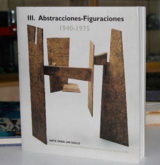 Abstracciones-Figuraciones Arte Para un Siglo