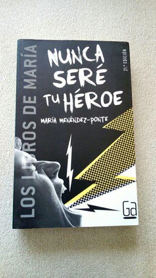 Nunca seré tu héroe de Maria Menéndez-Ponte