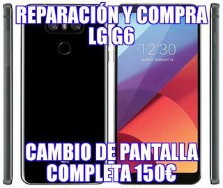 REPARACION lg g6 , 150€