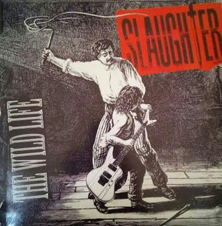"Slaughter ""the wild life"""