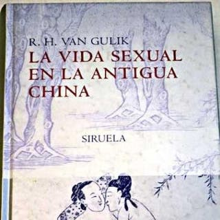 La vida sexual en la antigua China SIRUELA