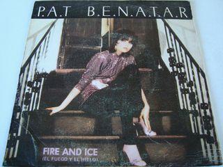 "PAT BENATAR-.FIRE AND ICE- SINGLE VINILO 7""."
