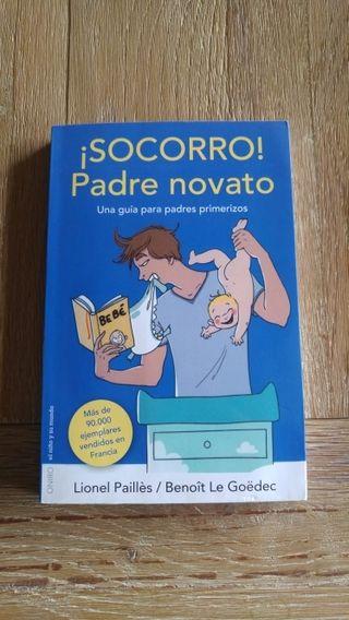 ¡Socorro! Padre novato.Guía para padres primerizos