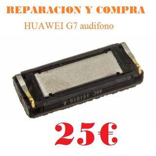 REPARACION HUAWEI G7 AURICULAR