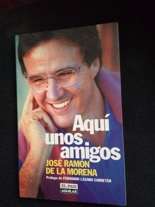 """Libro """"Aqui unos amigos"""" de J. Ramon de la Morena"""