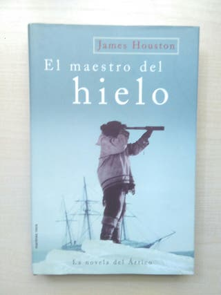 Libro el maestro del hielo. James Houston.