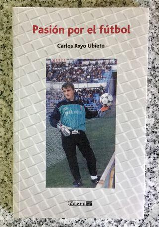 Libro. Pasión por el fútbol. Carlos Royo.