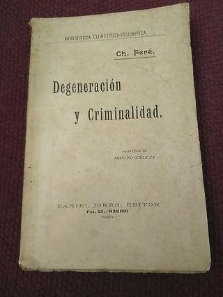 Degeneración y criminalidad. 1903.