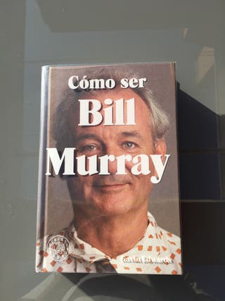 Libro Cómo ser Bill Murray