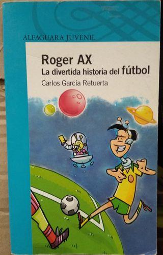 Roger AX. La divertida historia del fútbol