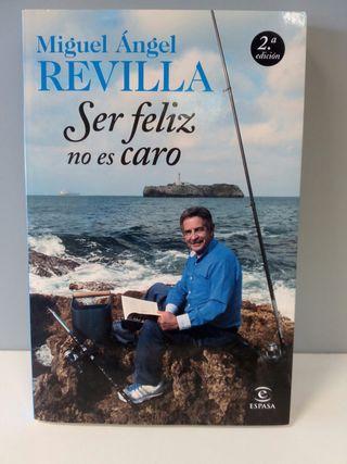 Libro Ser Feliz No es Caro. Miguel Ángel Revilla.