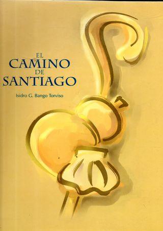 LIBRO EL CAMINO DE SANTIAGO DE ISIDRO G.BANGO TORV