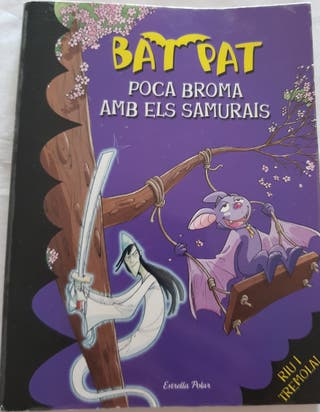 BAT PAT POCA BROMA AMB ELS SAMURAIS