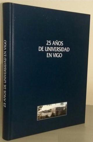 VIGO. 25 AÑOS DE UNIVERSIDAD EN VIGO.